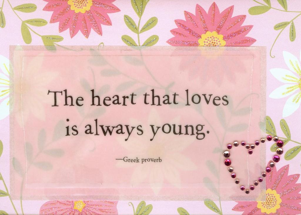 The heart that loves is always young Picture Quote #1