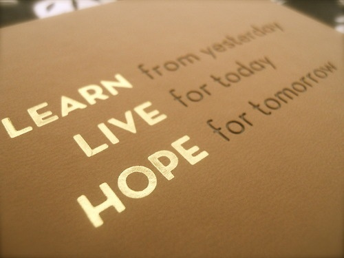 Learn from yesterday, live for today, hope for tomorrow Picture Quote #10