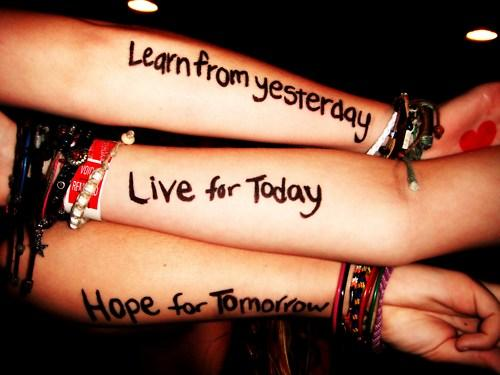 Learn from yesterday, live for today, hope for tomorrow Picture Quote #6