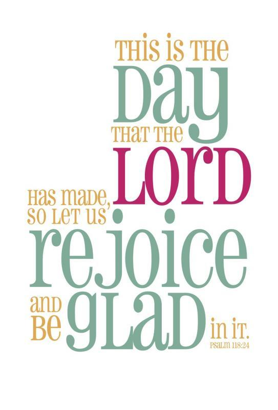 This is the day that the LORD has made. Let us rejoice and be glad in it Picture Quote #2