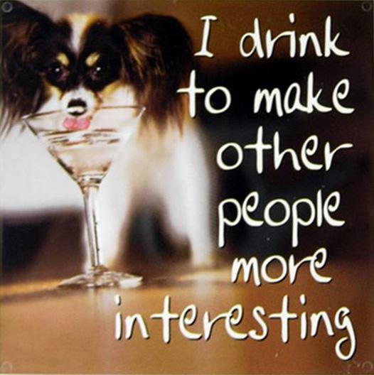 I drink to make other people more interesting Picture Quote #1