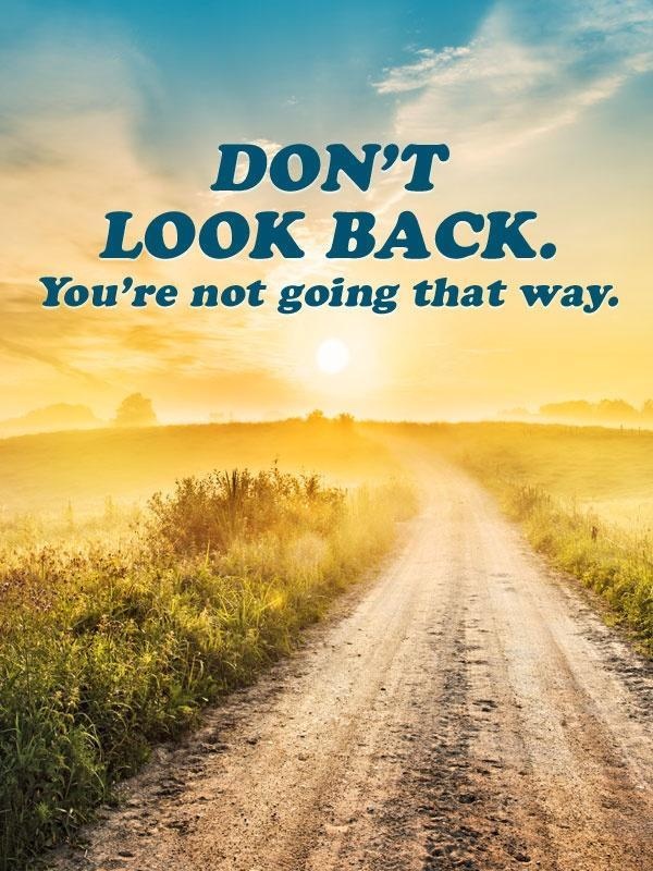 Don't look back you're not going that way Picture Quote #1