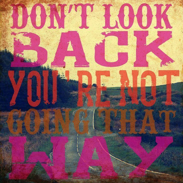 Don't look back you're not going that way Picture Quote #4