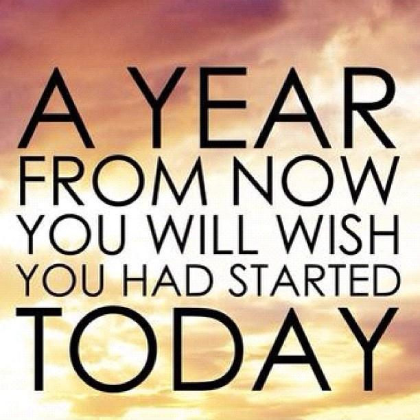A year from now you'll wish you started today Picture Quote #1
