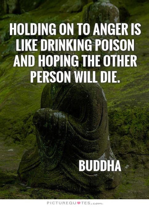 Holding onto anger is like drinking poison and expecting the other person to die Picture Quote #2