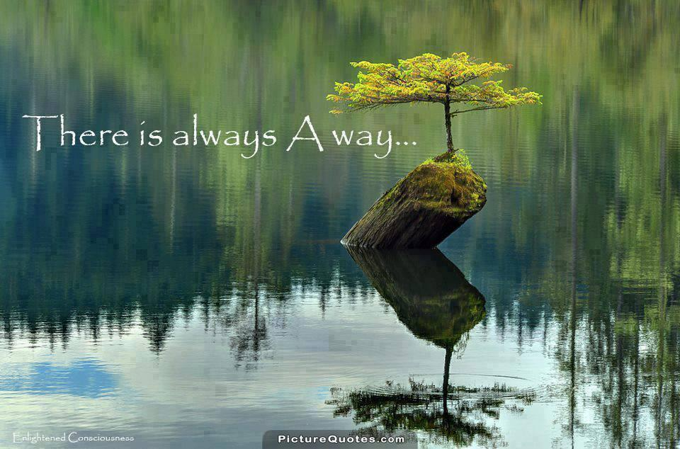 There is always a way Picture Quote #1