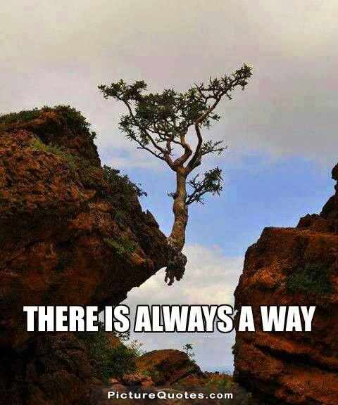 There is always a way Picture Quote #2