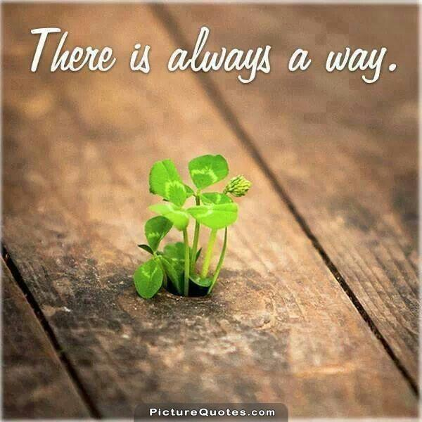 There is always a way Picture Quote #3