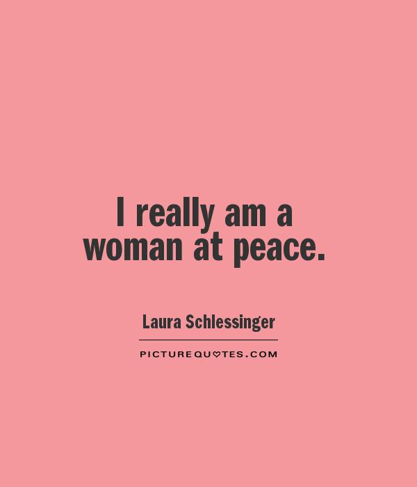 I really am a woman at peace Picture Quote #1