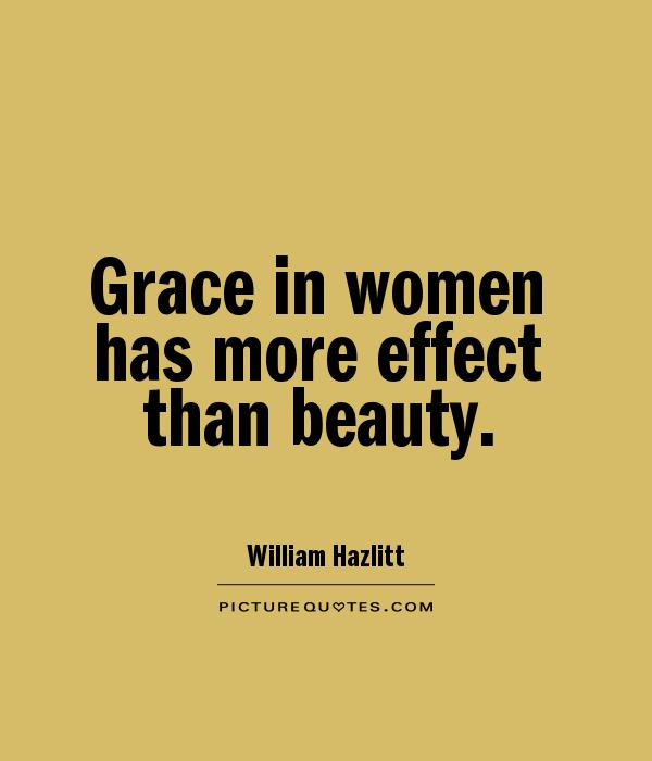 Grace in women has more effect than beauty Picture Quote #1
