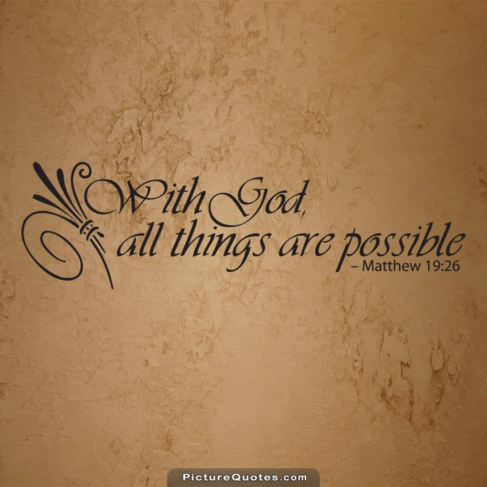 With God all things are possible Picture Quote #1