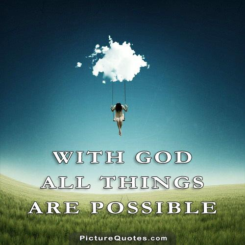 With God all things are possible Picture Quote #5