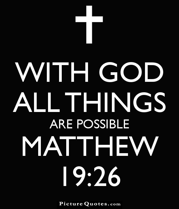 With God all things are possible Picture Quote #7