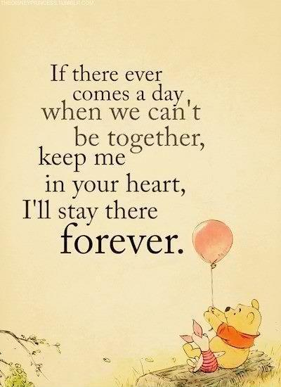 If there ever comes a day when we can't be together keep me in your heart, I'll stay there forever Picture Quote #1