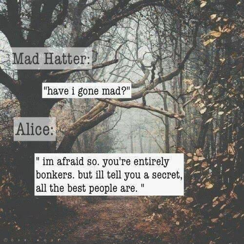Alice In Wonderland Mad Hatter Quotes: Have I Gone Mad?