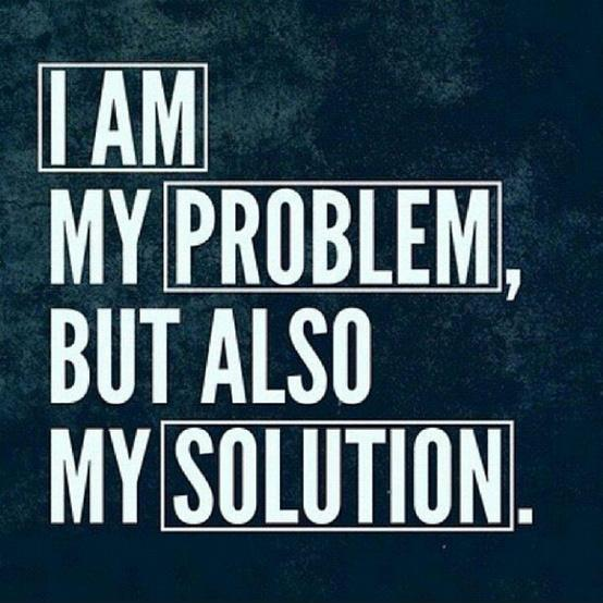 I am my problem but also my solution Picture Quote #1