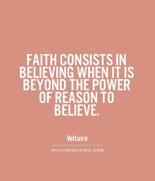 FAITH CONSISTS IN BELIEVING WHEN IT IS BEYOND THE POWER OF REASON TO BELIEVE Picture Quote #1