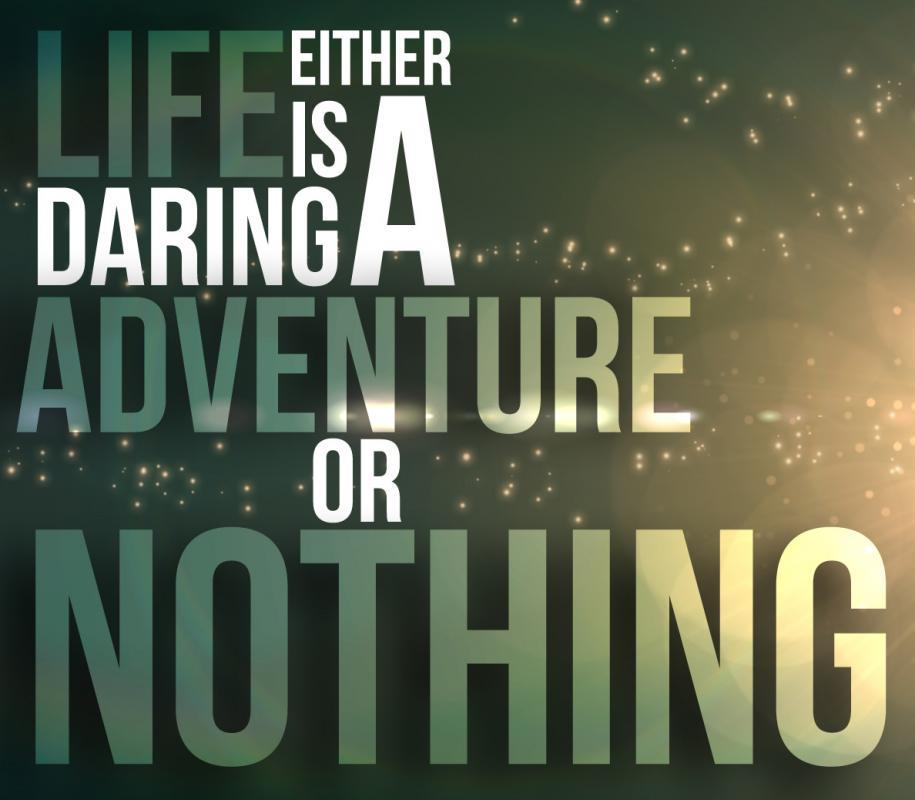 Life is either a daring adventure or nothing Picture Quote #1
