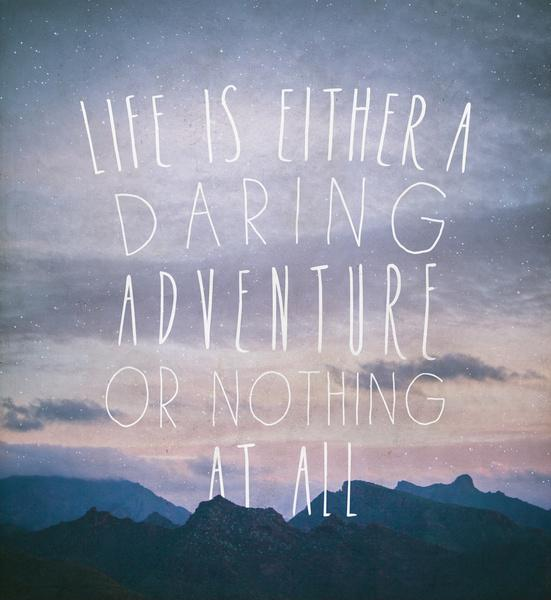 Life is either a daring adventure or nothing Picture Quote #2