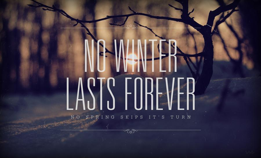 No winter lasts forever; no spring skips its turn Picture Quote #1