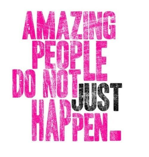 Amazing people don't just happen Picture Quote #1
