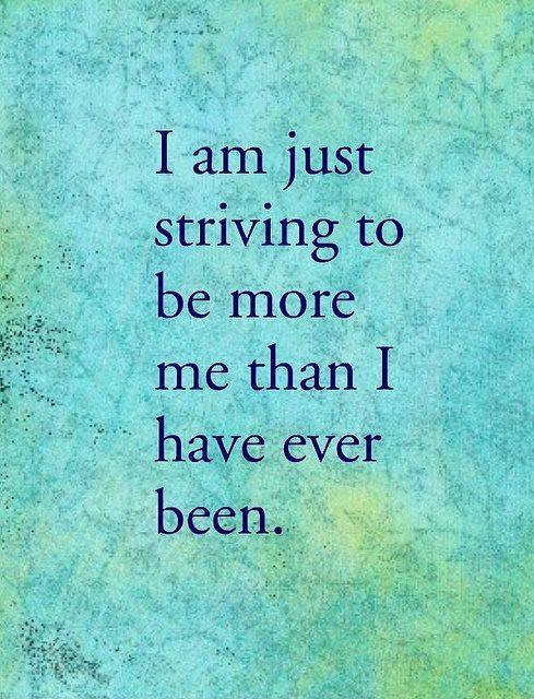 I am just striving to be more than i have ever been Picture Quote #1