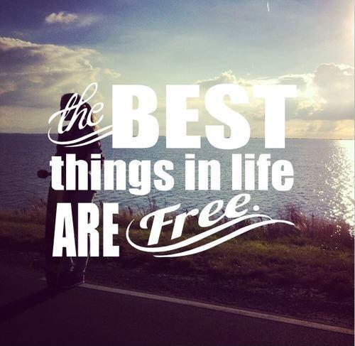 The best things in life are free Picture Quote #1