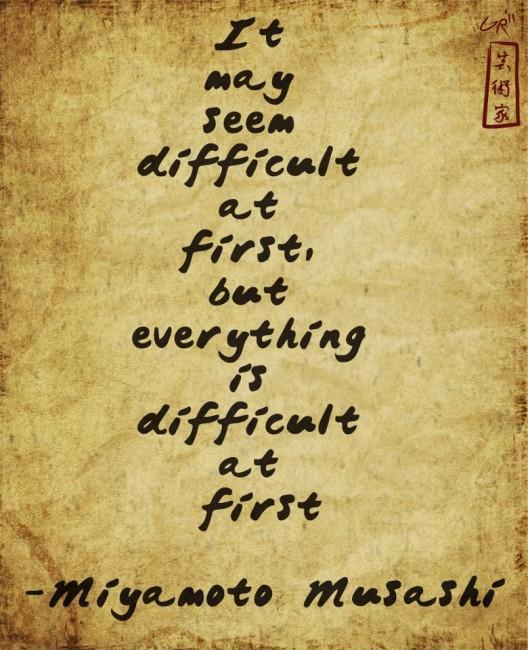 It may seem difficult at first, but everything is difficult at first Picture Quote #1