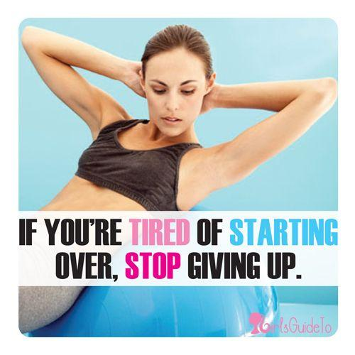 If you're tired of starting over, stop giving up Picture Quote #2