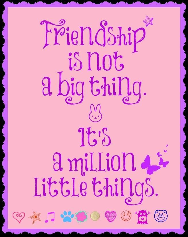 Friendship is not a big thing - it's a million little things Picture Quote #1
