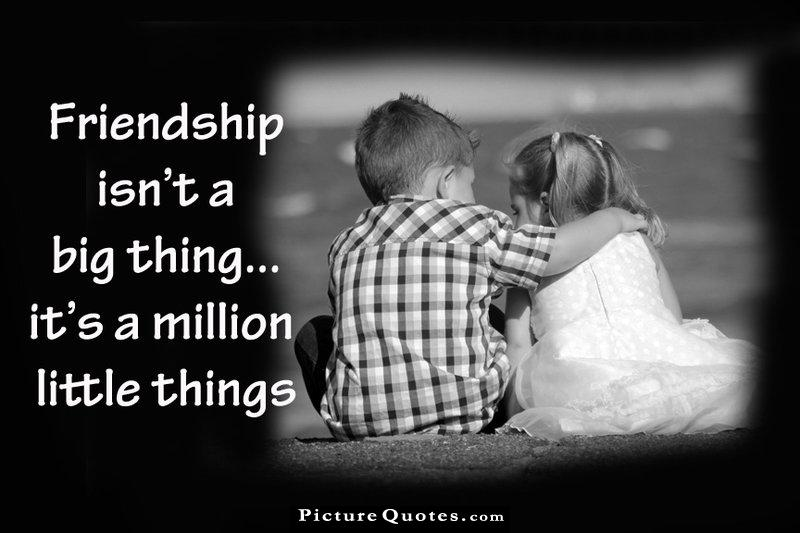 Friendship is not a big thing - it's a million little things Picture Quote #3