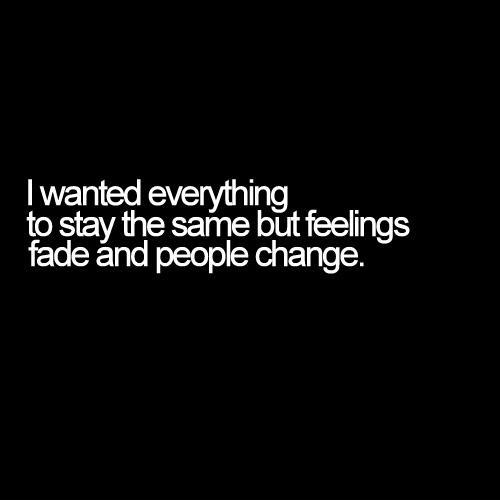 Feelings Quotes Change Quotes People Change Quotes