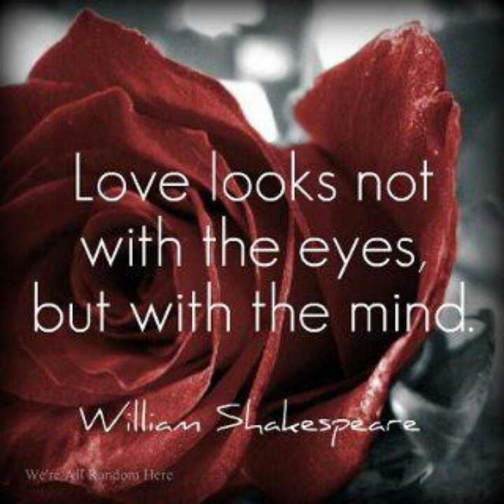 Love looks not with the eyes but with the mind Picture Quote #1