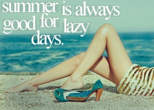 Summer is always good for lazy days Picture Quote #1