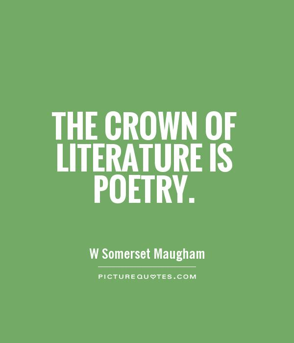 The crown of literature is poetry Picture Quote #1