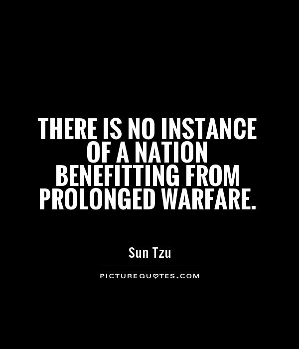 There is no instance of a nation benefitting from prolonged warfare Picture Quote #1