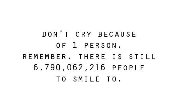 Don't cry because of one person Picture Quote #1