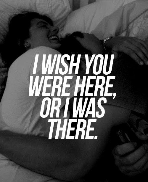I wish you were here or i was there Picture Quote #1