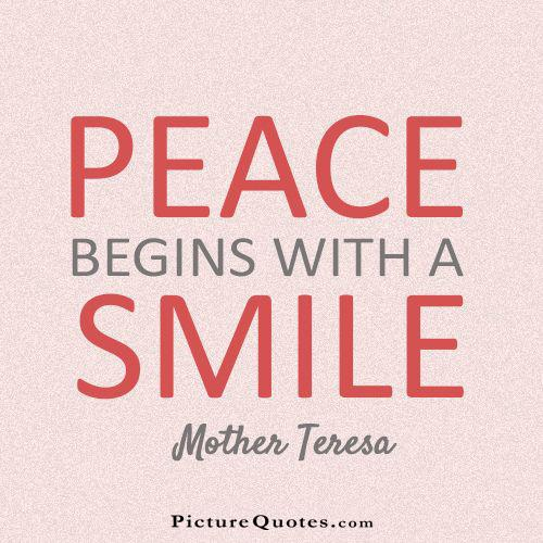 Peace begins with a smile Picture Quote #3