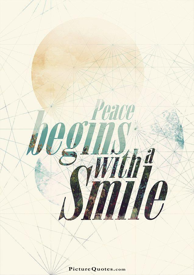 Peace begins with a smile Picture Quote #6