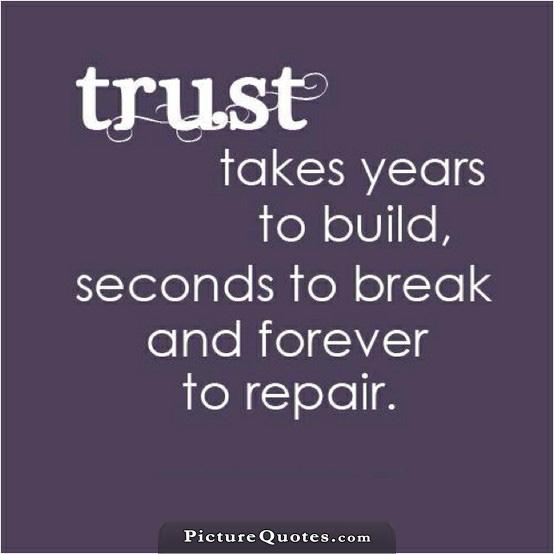 Trust takes years to build, seconds to break, and forever to repair Picture Quote #1