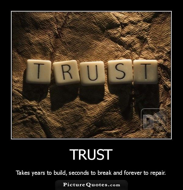 Trust takes years to build, seconds to break, and forever to repair Picture Quote #3