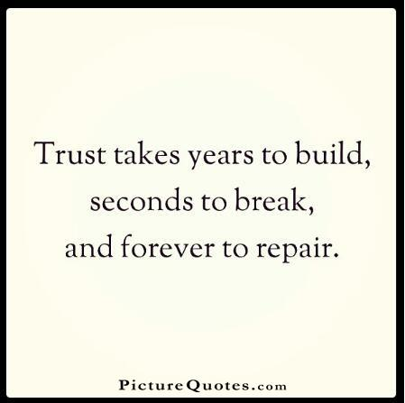 Trust takes years to build, seconds to break, and forever to repair Picture Quote #4