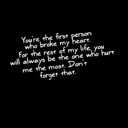 You're the first person who broke my heart Picture Quote #1