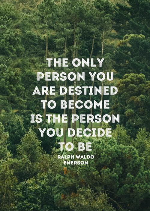 The only person you are destined to become is the person you decide to be Picture Quote #1