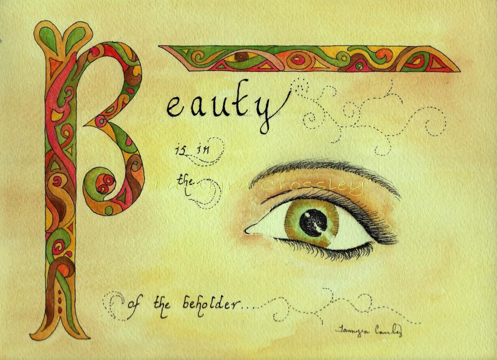 Beauty is in the eye of the beholder Picture Quote #1