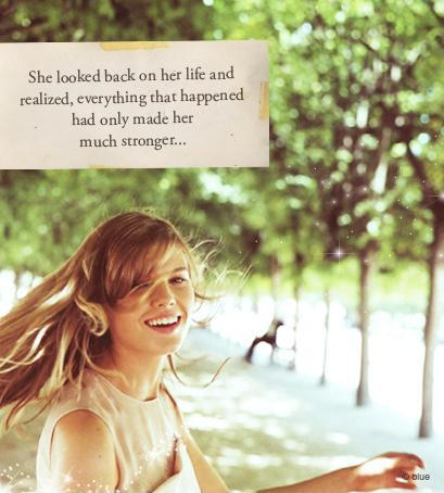 She looked back on her life and realized, everything that happened had only made her much stronger Picture Quote #1