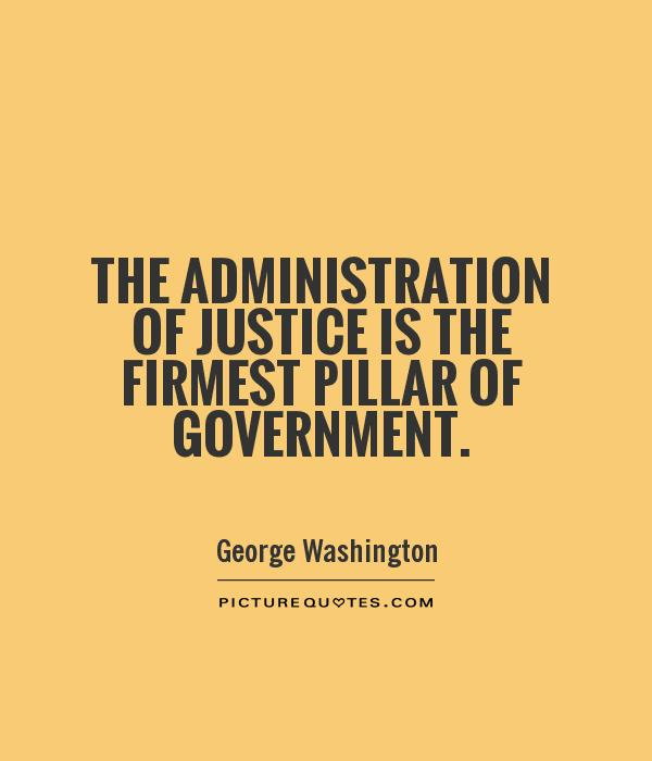 The administration of justice is the firmest pillar of government Picture Quote #1
