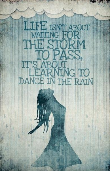Life isn't about waiting for the storm to pass. It's about learning to dance in the rain Picture Quote #2