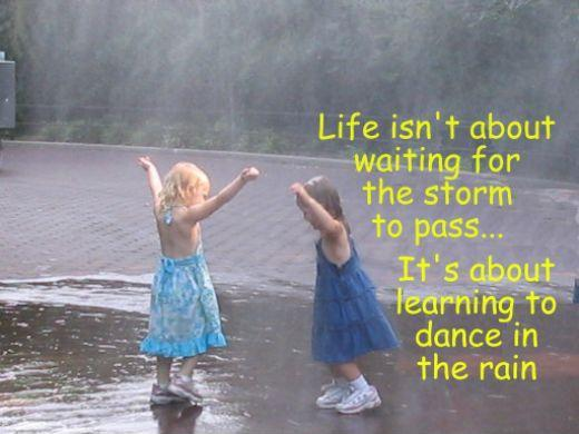 Life isn't about waiting for the storm to pass. It's about learning to dance in the rain Picture Quote #4